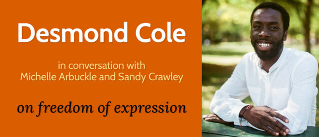 Desmond Cole in conversation with Michelle Arbuckle and Sandy Crawley on freedom of expression