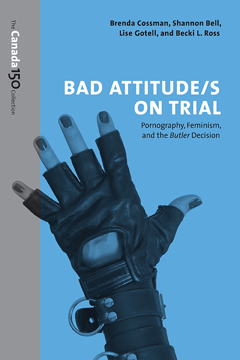Book cover: Bad Attitude/s on Trial: Pornography, Feminism, and the Butler Decision